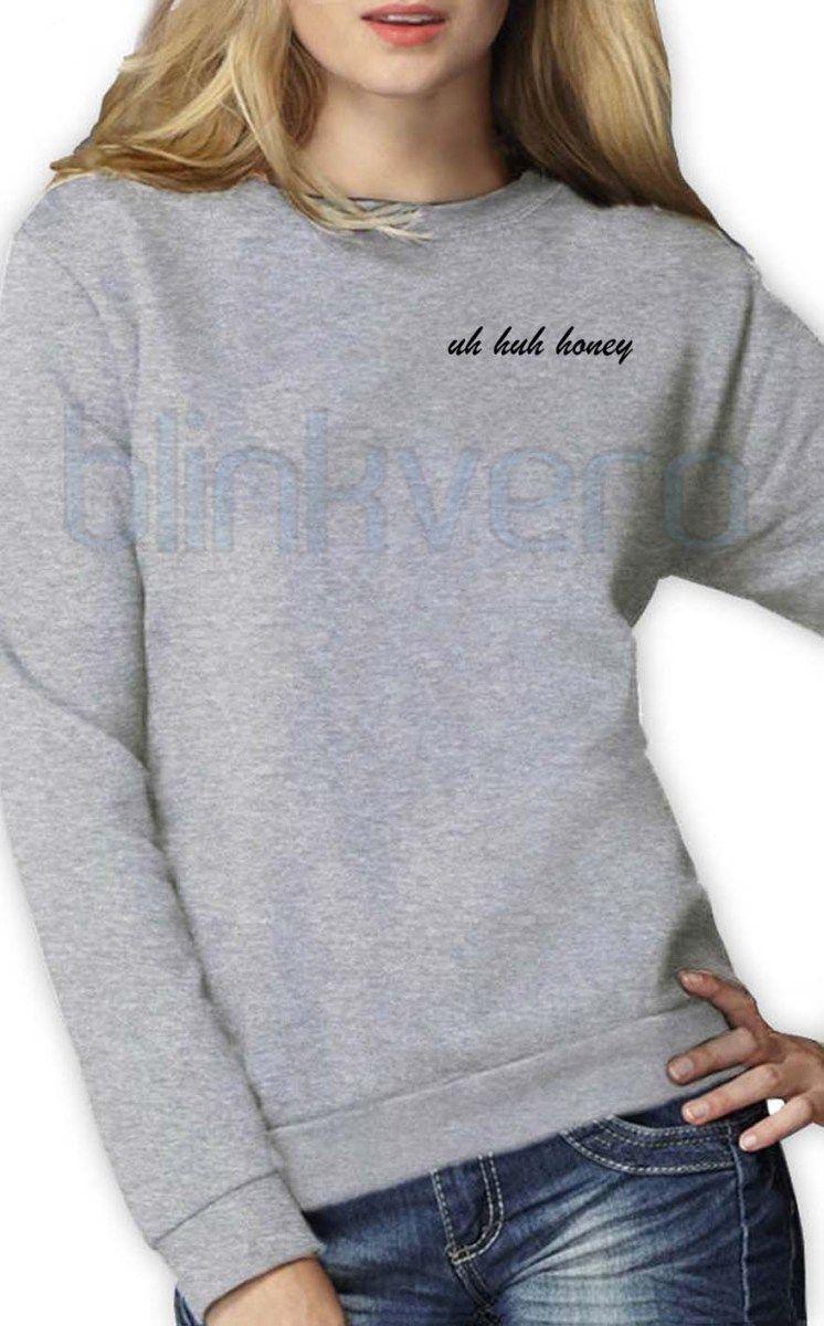 329a278d7 Uh huh honey shirt girls and mens sweatshirt tshirt top hoodie ...