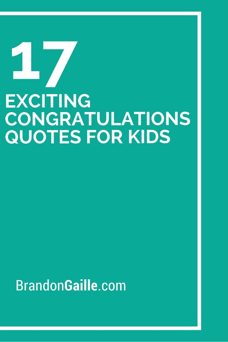 17 Exciting Congratulations Quotes For Kids Cards Sentiments