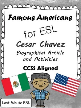 Cesar Chavez Biographical Article and Activities for ESL