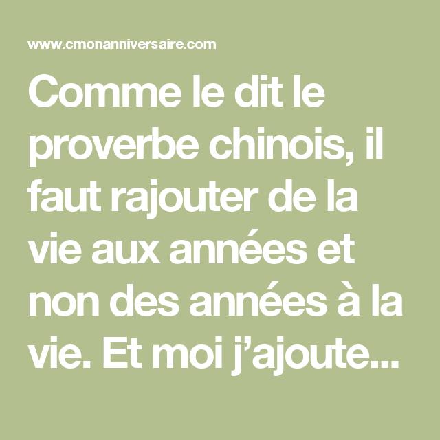 Humoristique Proverbe Chinois Anniversaire.Comme Le Dit Le Proverbe Chinois Il Faut Rajouter De La Vie