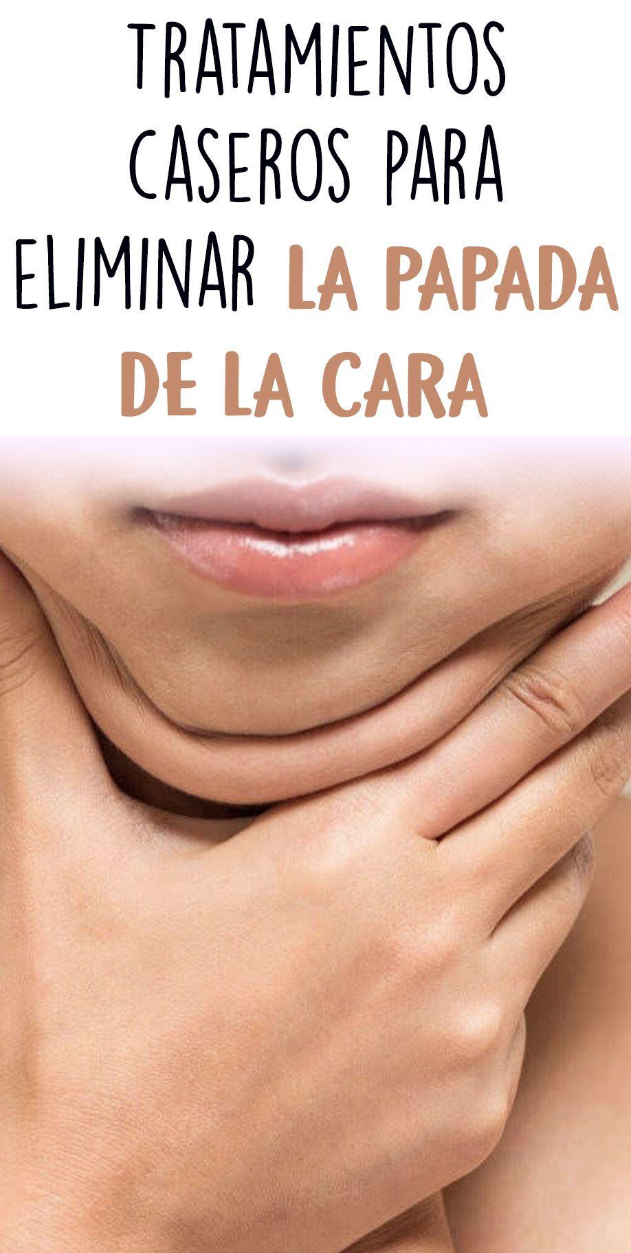 Tratamientos Caseros Para Eliminar La Papada De La Cara Beauty Face Hair Beauty Skin