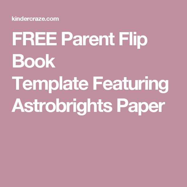 free parent flip book template featuring astrobrights paper flip