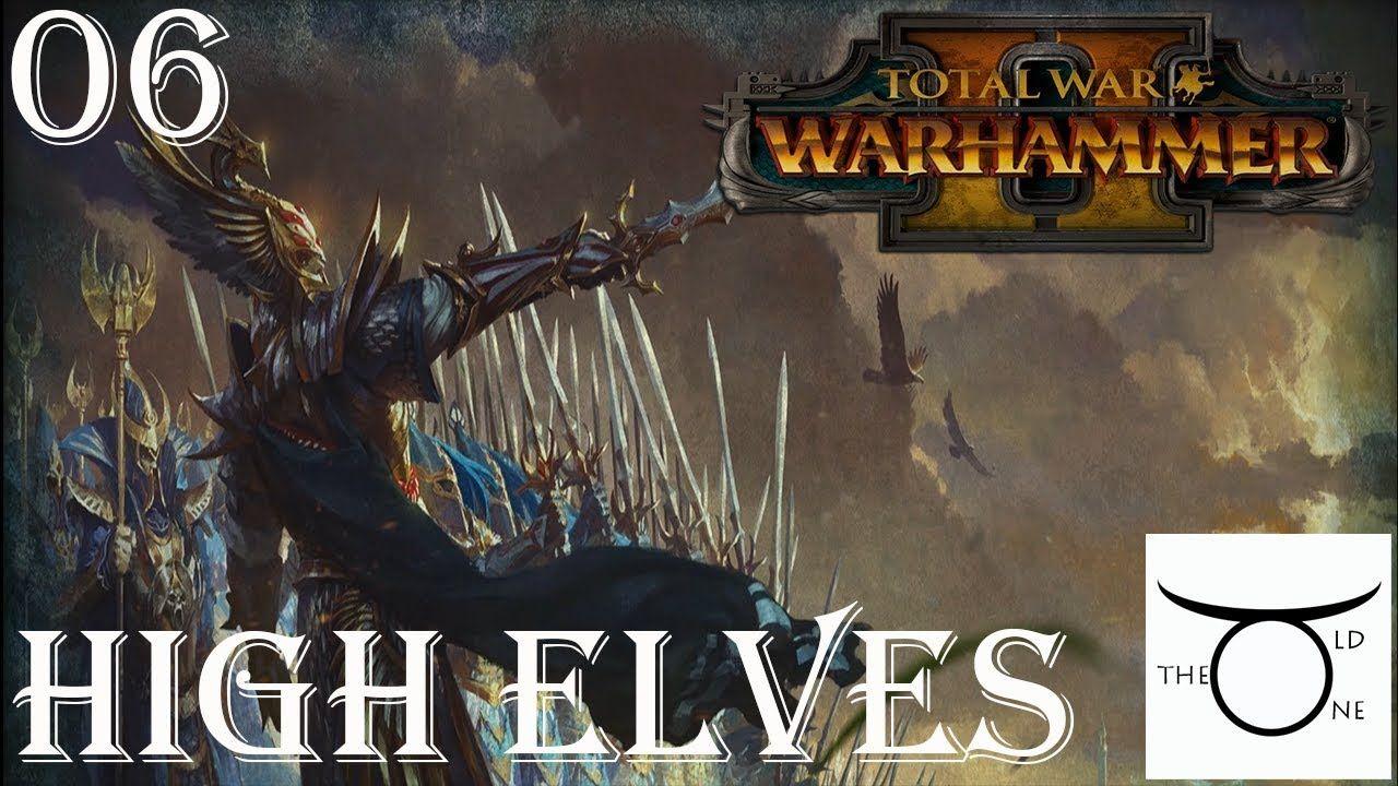 Let's play Total War Warhammer 2 - High Elves - Episode 6 - The