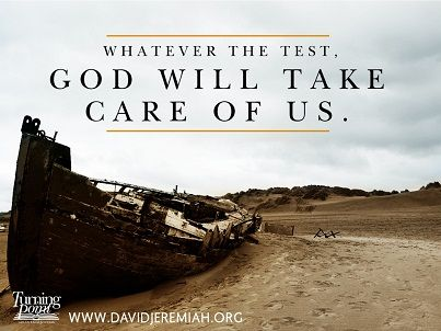 Whatever The Test God Will Take Care Of Us David Jeremiah