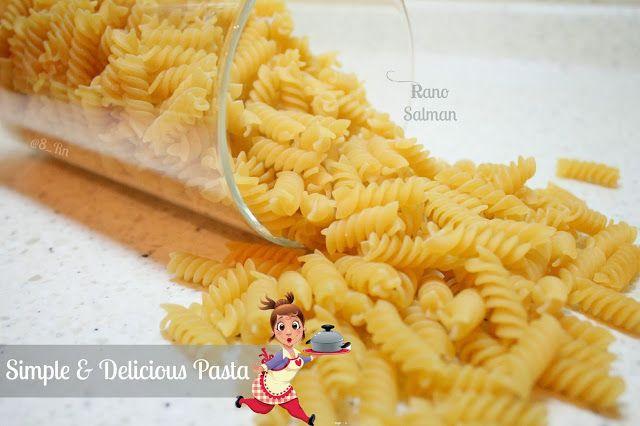 Rano Salman Simple Delicious Pasta مكرونة بسيطة و لذيذة Delicious Pasta Food