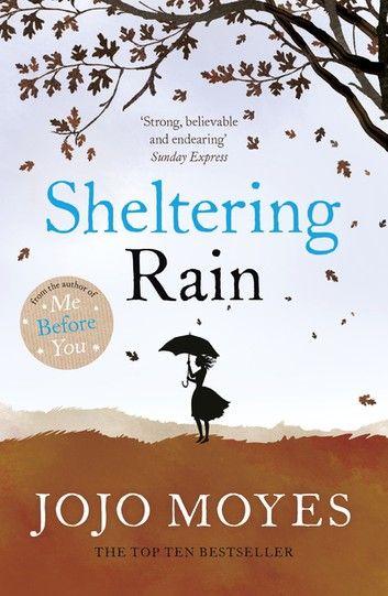 Sheltering Rain Books Jojo Moyes Books Good Books