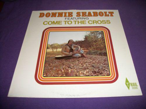 "Donnie Seabolt / Blue Ridge / Come To The Cross / 12"" Vinyl LP Record / Trail 8755"