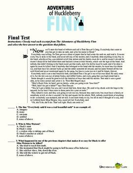 Huckleberry Finn Final Multiple Choice Test.  A new test to fit a new era of education. 100 multiple choice questions based on close reading passages from the book. Covers Common Core Standards in Reading Literature as well as testing how closely students read the novel. Includes a challenge version of the test for gifted learners. On sale for $5.
