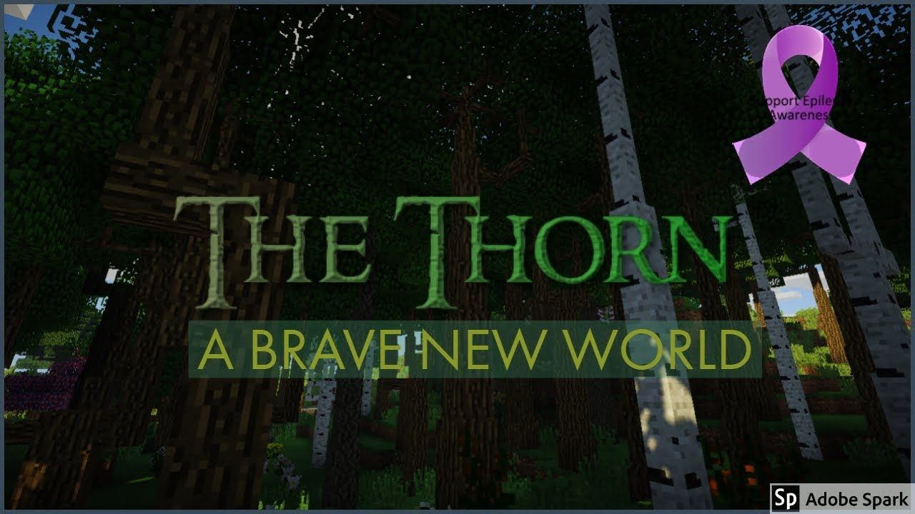The Thorn #1 (Modded Minecraft) A Brave New World | My
