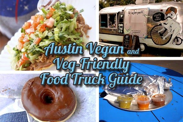 Lizz Delicious Austin Vegan Food Blog Austin Vegan And Veg Friendly Food Truck Trailer Guide Vegan Food Truck Food Truck Vegan Restaurants