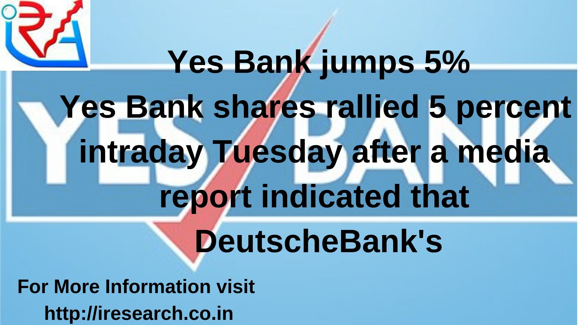 YesBank shares rallied 5 percent intraday Tuesday after