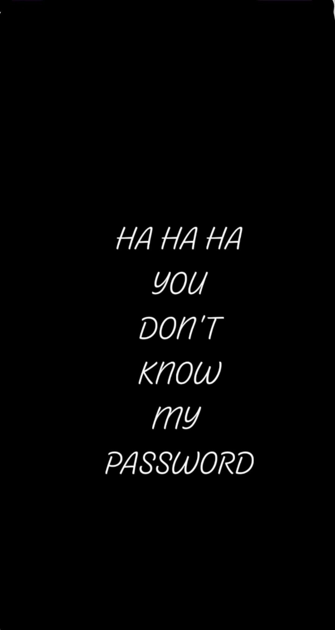 You Don T Know My Password Wallpaper Ponsel Hitam Wallpaper Layar Kunci Iphone Wallpaper Layar