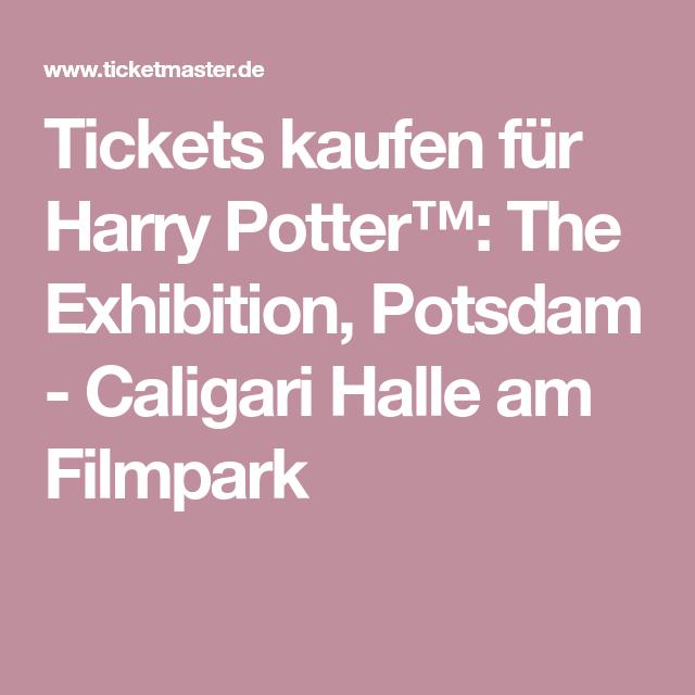 Tickets Kaufen Fur Harry Potter The Exhibition Potsdam Caligari Halle Am Filmpark Tickets Kaufen Ticket Potsdam