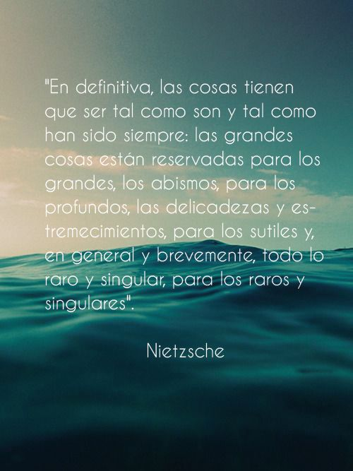 en general y brevemente, todo lo raro y singular, para los raros y  singulares Nietzsche | Citas, Palabras, Profundo