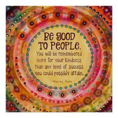 """""""Be Good to People"""" Inspiring Pretty Poster 