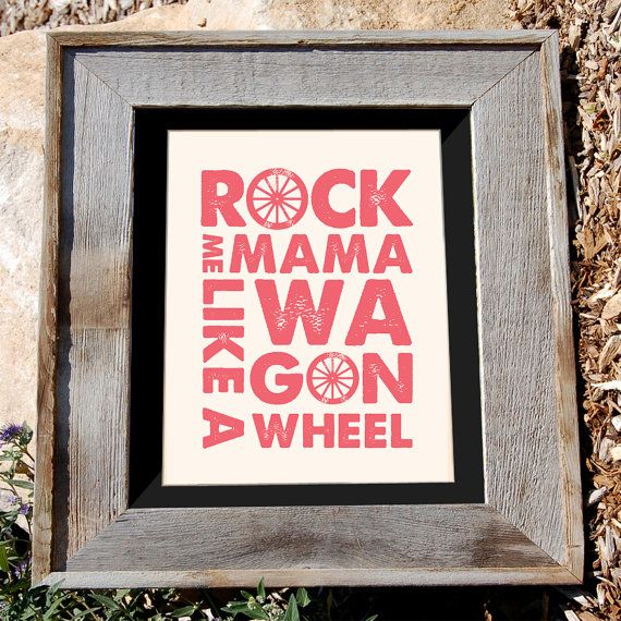 must have!! Pink Wagon Wheel Art Print  8x10  Rock Me Mama Like a by n2design, $16.00