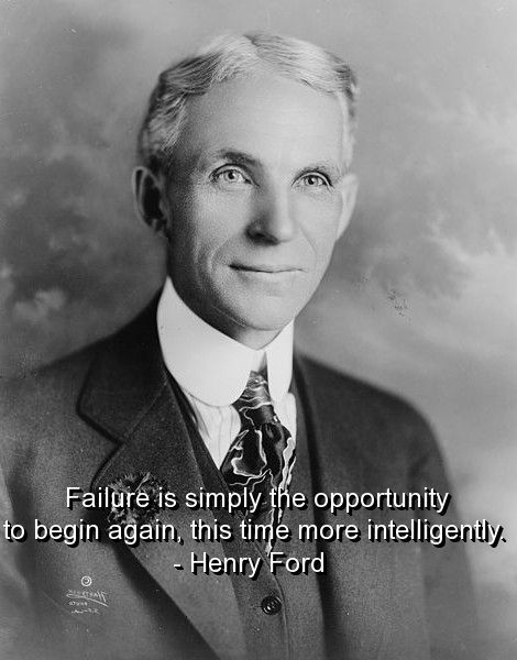 Joe Cotton Ford S Favorite Henry Ford S Sayings Wisdom Failure