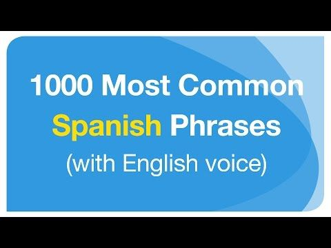 f7b658703f3 1000 Most Common Spanish Phrases in Conversation (with English voice) -  YouTube