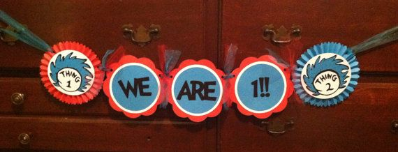 0b185ef5c37d7 Dr Seuss inspired WE ARE 1!! banner, Thing 1 and Thing 2, Happy ...