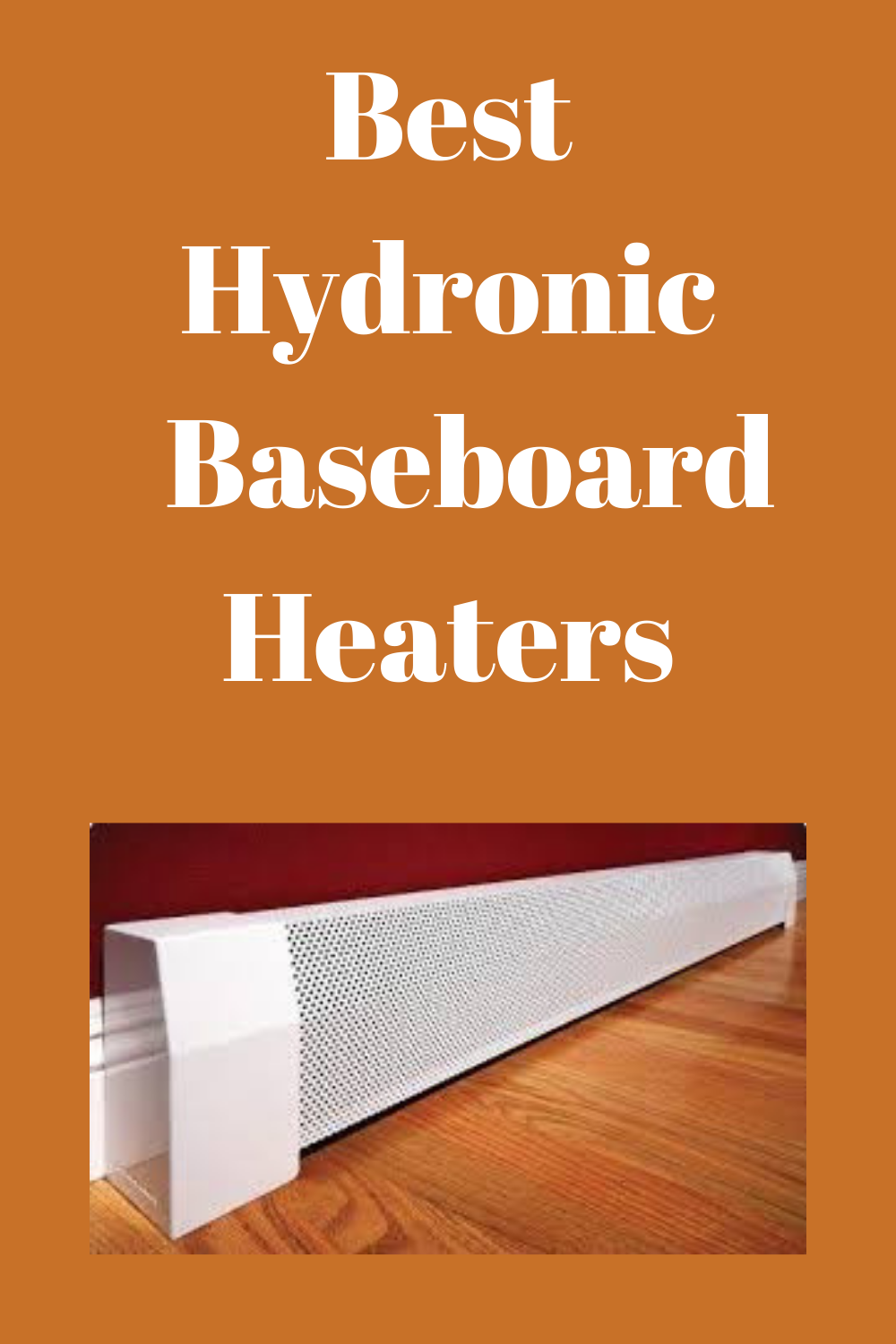 5 Best Hydronic Baseboard Heaters  Reviews And Guide 2020