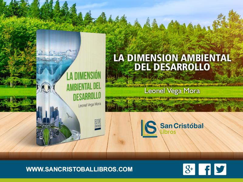 La Dimension Ambiental Del Desarrollo Autor Leonel Vega Mora Whatsapp Https Bit Ly 2gycl72 975 510 800 Más Información Hoy En Día Todas Las Agendas Nac