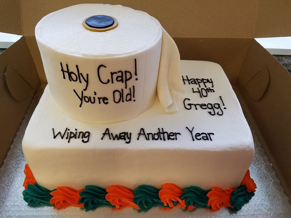 Holy Crap You Re Old Cake Custom Cakes In 2019