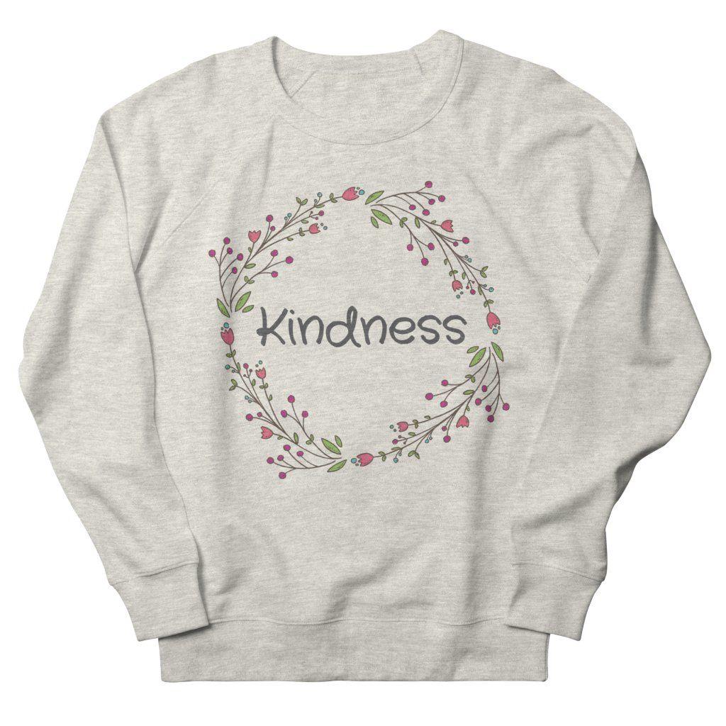 Kindness Cute Funny Happy Spiritual Positive Goodvibes Gift Men's Sweatshirt by EpsilonEridani