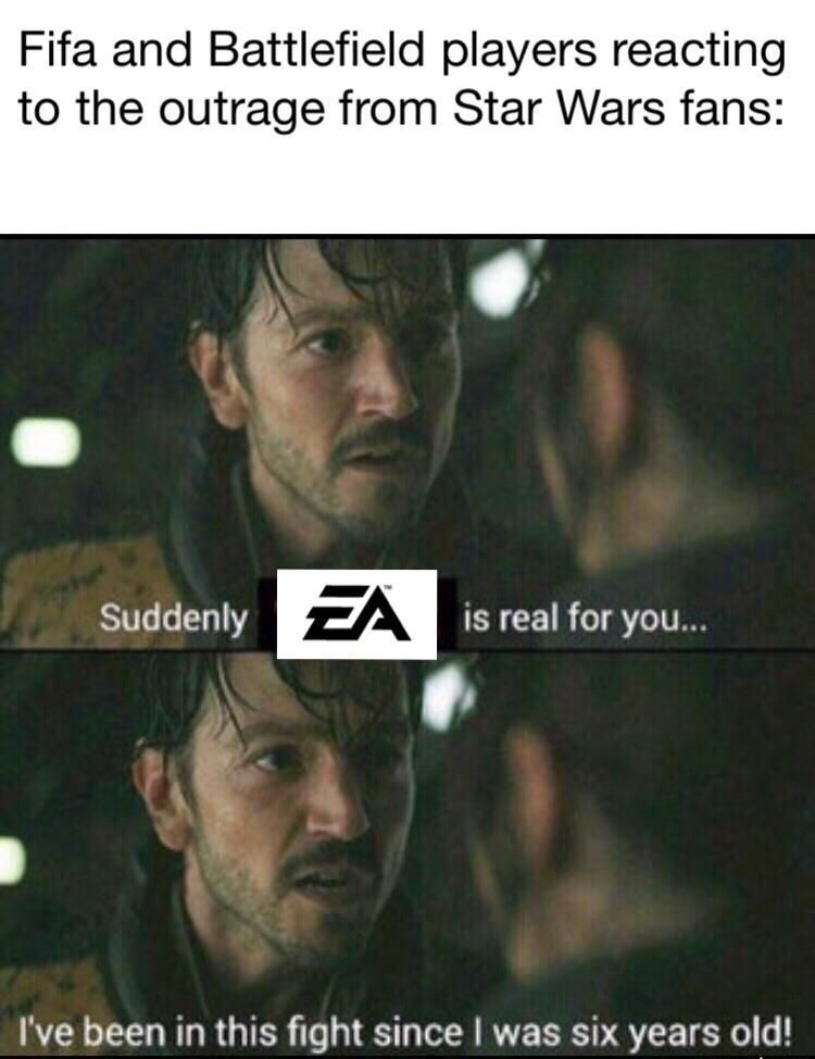 Fifa And Battlefield Players Reacting To The Outrage From Star Wars Fans Star Wars Battlefront Ii Unlockable Heroes Controversy Star Wars Humor Star Wars Jokes Star Wars Memes