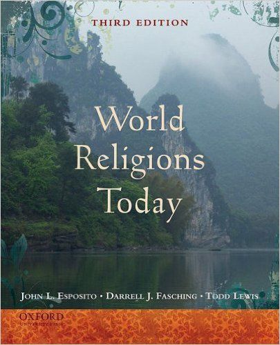 World Religions Today John L Esposito Darrell J Fasching - Religion in the world today