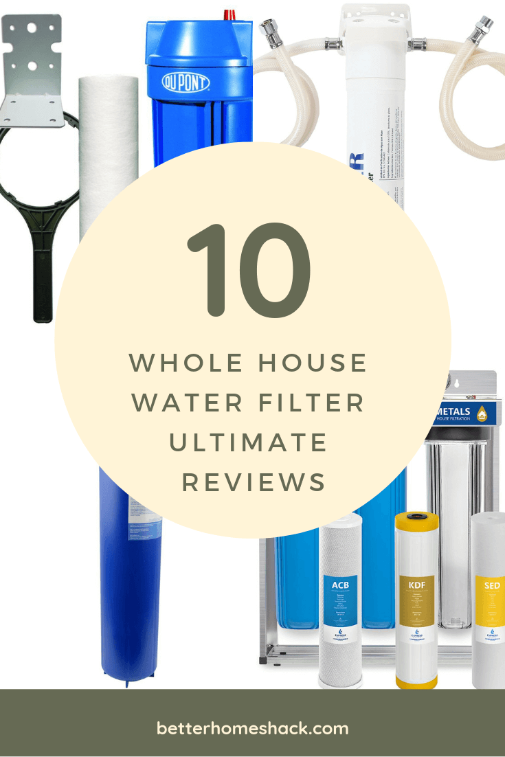 Top 10 Whole House Water Filter Reviews Ultimate Reviews Whole House Water Filter House Water Filter Water Filter Review