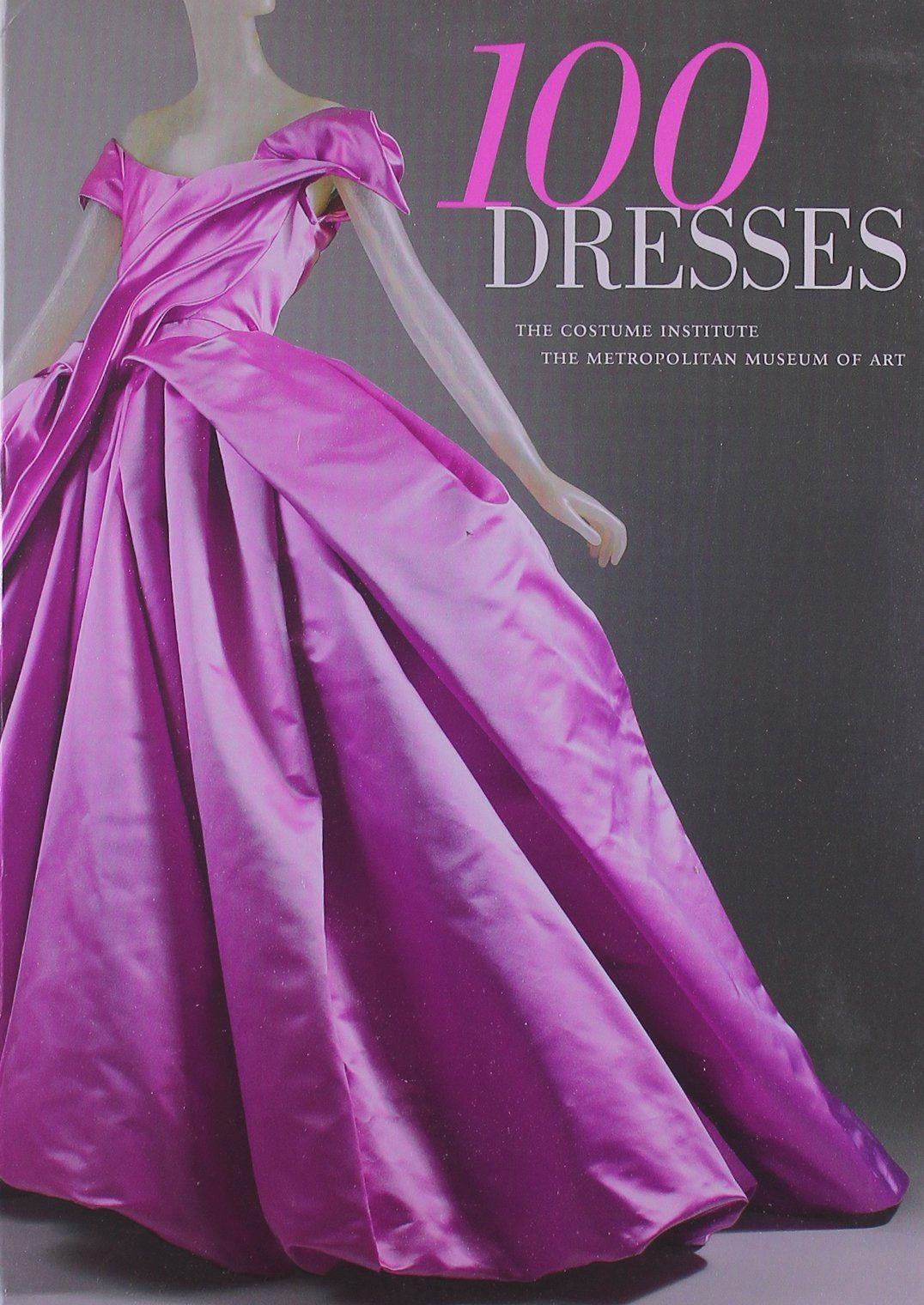 100 Dresses: The Costume Institute / The Metropolitan Museum of Art: Amazon.de: Harold Koda: Fremdsprachige Bücher