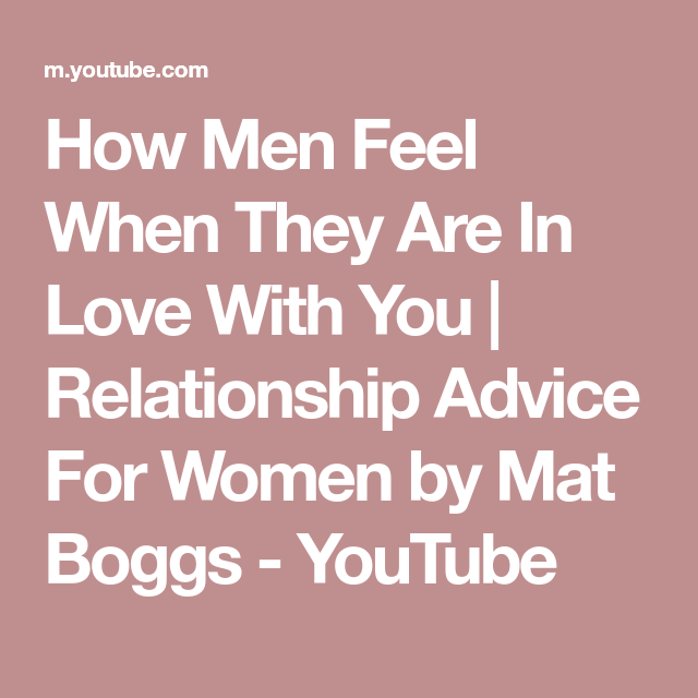 Are in what love do when feel men they What Makes