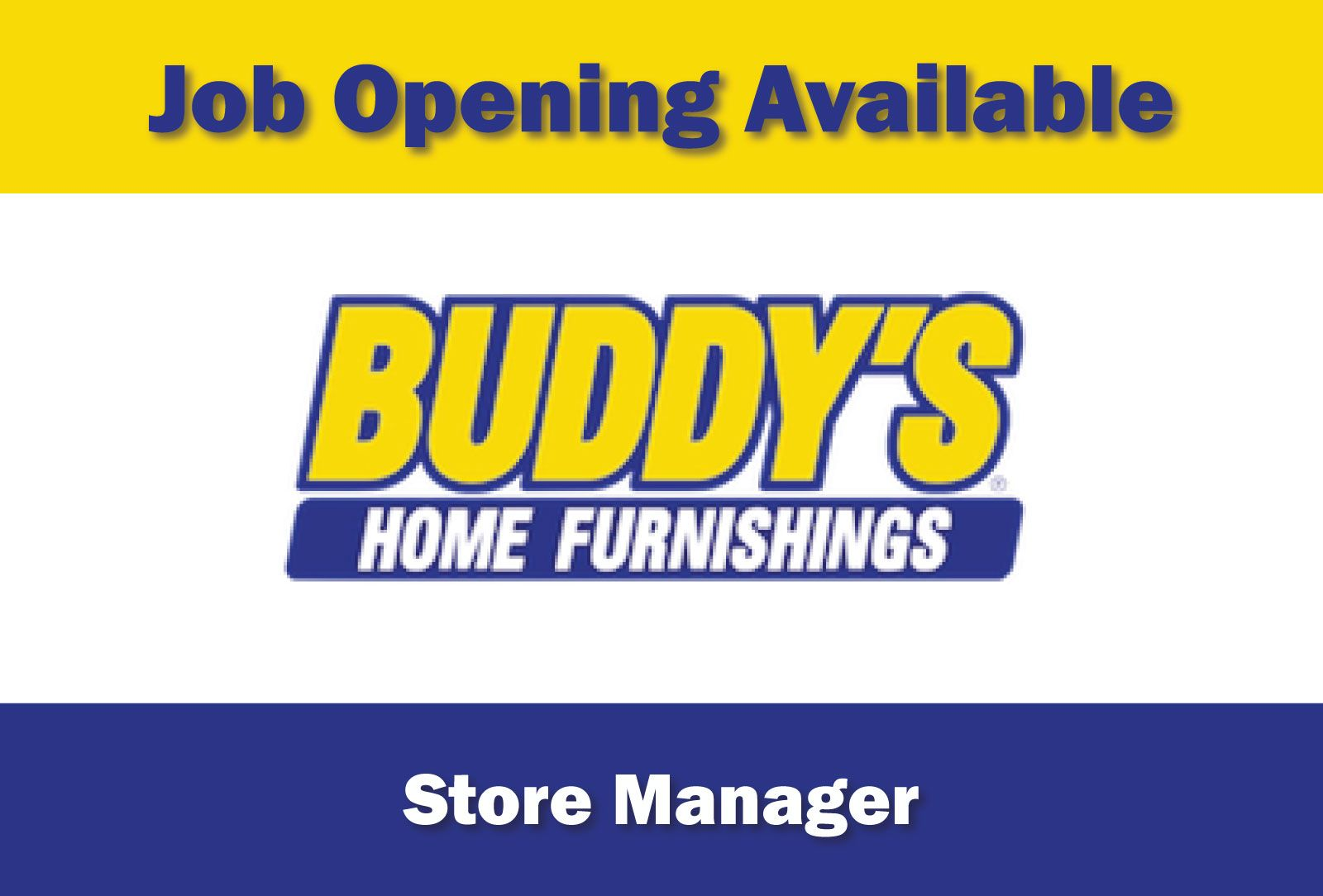 Job Opening Available Store Sales Manager Employer Buddy S Home Furnishings Type Full Time Job Location Cullman The Sales Manag Job Cullman Job Opening