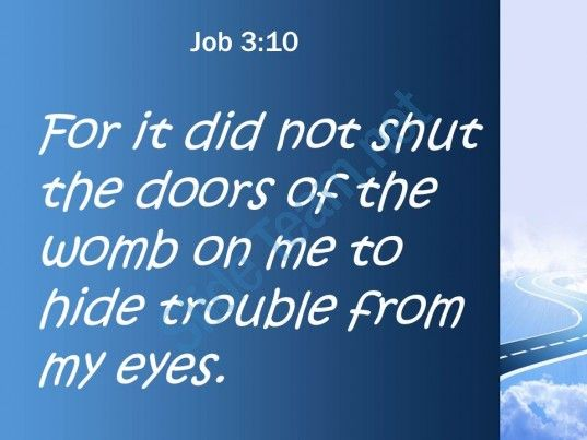 Job 3 10 Me To Hide Trouble From Powerpoint Church Sermon