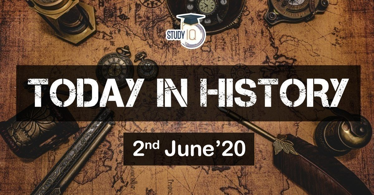 2nd June'20 What Happened Today In History? On This