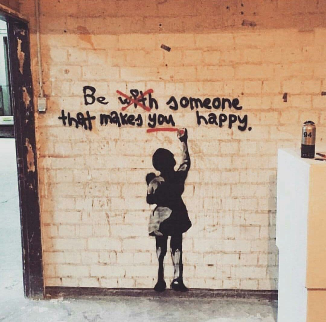 Of street art for free thinkers rebels be someone that makes you happy happiness is only within you beingyou selfconfidence believeinyou