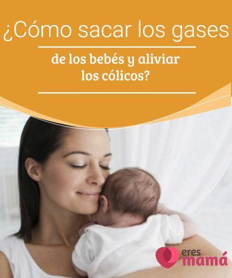 como quitar gases a un recien nacido