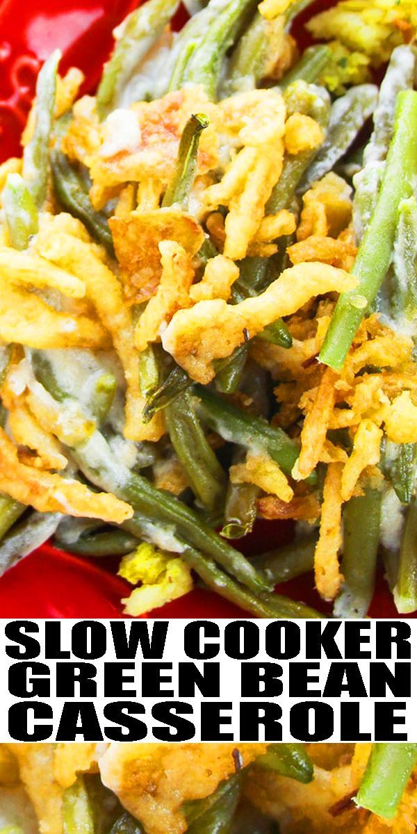 Slow Cooker Green Bean Casserole In 2020 Slow Cooker Green Beans Green Bean Casserole Slow Cooker