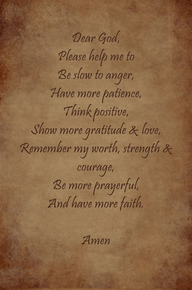 Prayer Dear God Please Help Me To Be Slow To Anger Have More