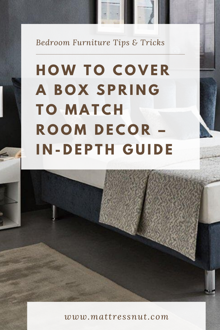 How to Cover A Box Spring to Match Room Decor 5 Pg