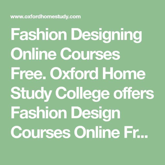Fashion Designing Online Courses Free Oxford Home Study College