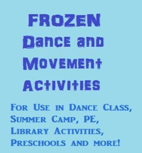 FROZEN Dance and Movement Activities #danceandmovement 14 Dance and Movement Activities inspired by the movie Frozen. Use in dance classes, workshops, camps, PE class or incorporate in your other lesson plans. Most activities are for ages 4-8, though some can be made easier or more challenging for other ages. #danceandmovement
