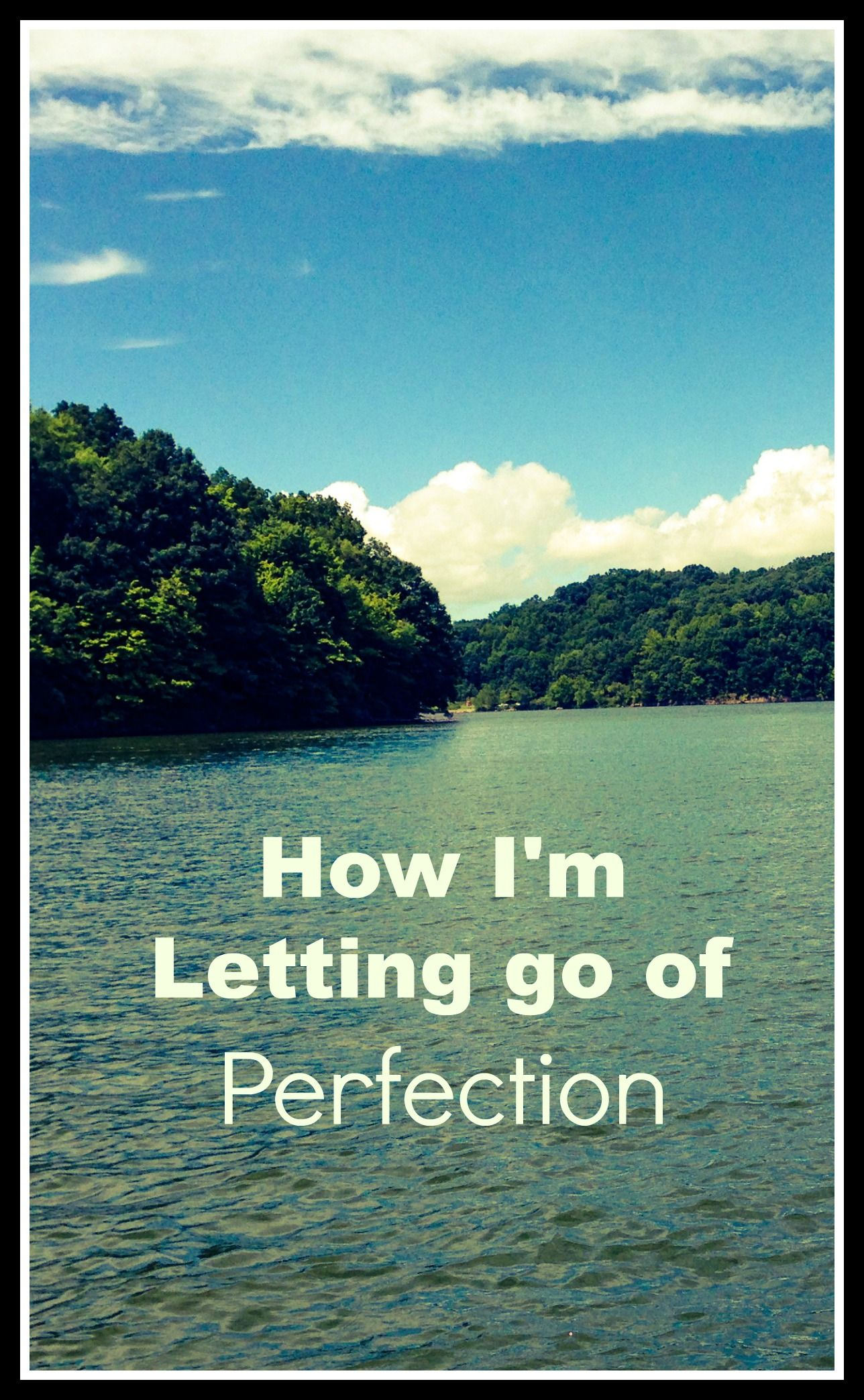 I Share How Im Letting Go Of Perfection In Many Areas Of My Life
