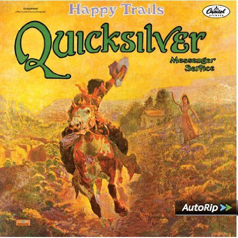 Happy Trails Quicksilver Messenger Service Album Cover