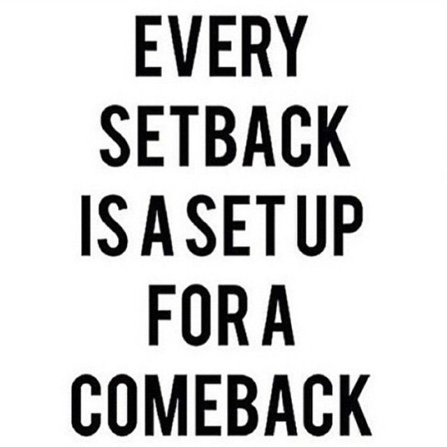 Every Setback Is A Setup For A Comeback Google Search Quotes