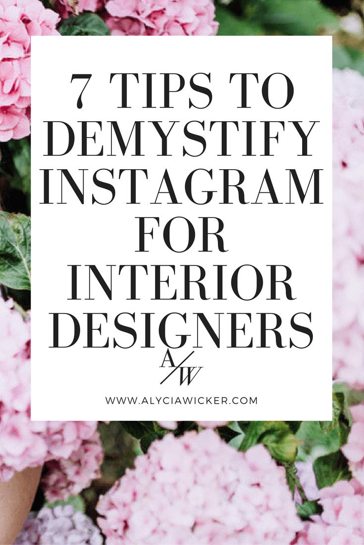 7 Tips To Demystify Instagram For Interior Designers — Online Interior Design School by Alycia Wicker