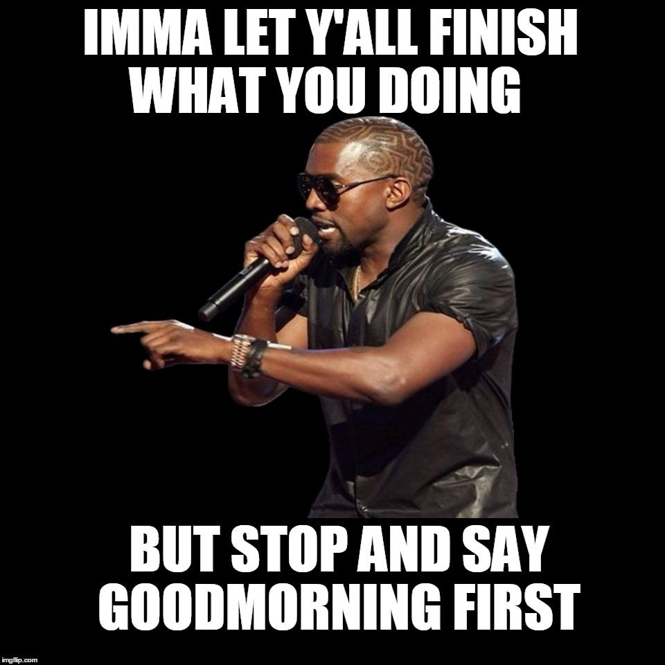 Pin By Flavia Gumbs On Good Morning Meme Good Morning Meme Morning Memes Good Morning