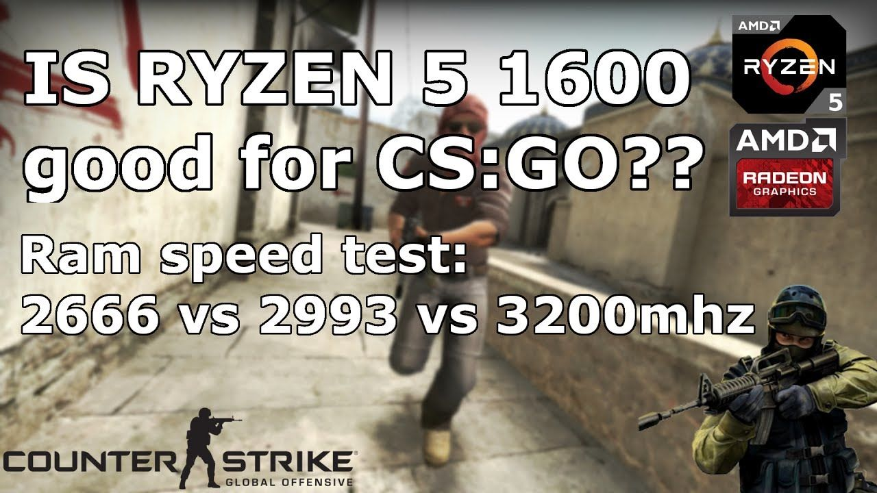 CS:GO |2666 vs 2993 vs 3200mhz RAM FPS TEST| Ryzen 5 1600