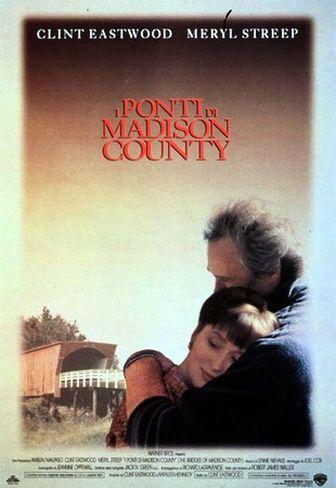 I Ponti Di Madison County Film Locandine Di Film Film Romantici