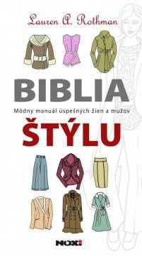 Rothman Lauren: Biblia štýlu: módny manuál úspešných žien a mužov